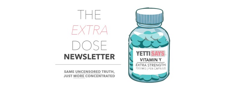 The Extra Dose – The YS.Com Newsletter