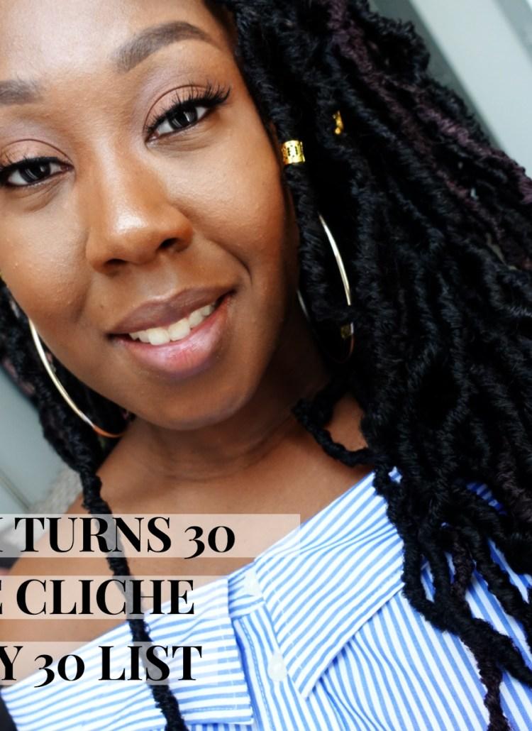 The Ever So Cliche 30 By 30 List