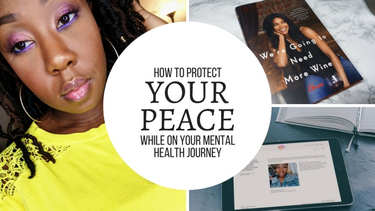 How To Protect Your Peace On Your Mental Health Journey