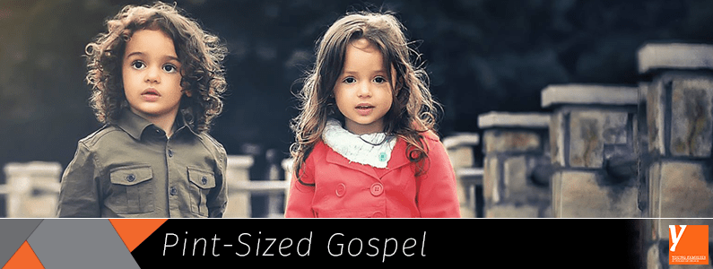 Pint-Sized Gospel