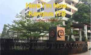 Here I'am now, Kampus ITB