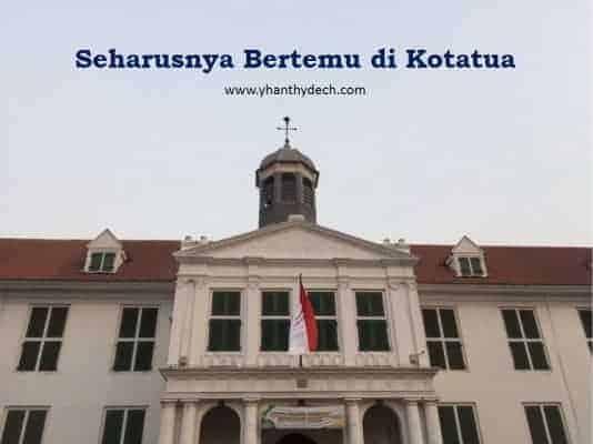 Seharusnya Bertemu di Kotatua Jakarta
