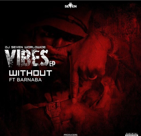 Download Audio: Dj Seven Ft Barnaba – Without You