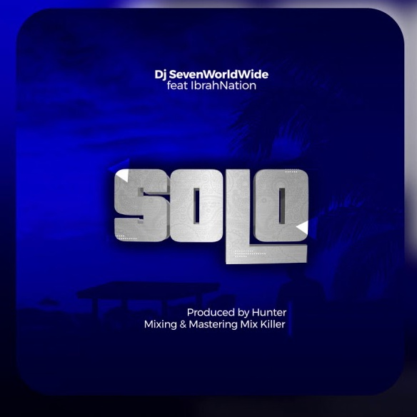 Download Audio: Dj Seven Ft. Ibranation – Solo