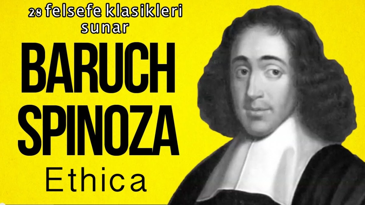 Spinoza - Ethica (Etika) İncelemesi