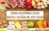 Chế độ ăn cho người bệnh xơ gan