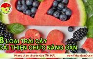 [Infographic] 8 loại trái cây hỗ trợ cải thiện chức năng gan