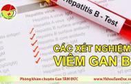 Ý nghĩa các xét nghiệm viêm gan B