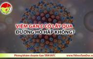 Viêm gan C có lây qua đường hô hấp không ?