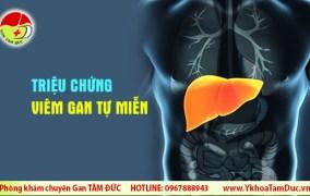 Triệu chứng viêm gan tự miễn Phòng khám chuyên khoa Gan Tâm Đức | Địa chỉ khám gan tốt TPHCM trieu chung viem gan tu mien chan doan viem gan tu mien