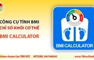 Công cụ tính BMI - Tính chỉ số khối cơ thể - BMI Calculator