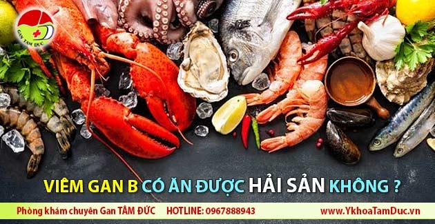 viem gan b co an duoc hai san khong seafood