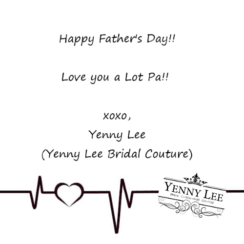 Love You Pa! (Happy Father's Day) – Bridal Couture, Bridal ...