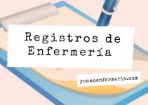 REGISTROS DE ENFERMERÍA.
