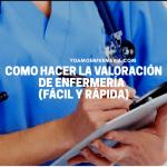 COMO HACER LA VALORACIÓN DE ENFERMERÍA  (FÁCIL Y RÁPIDA)