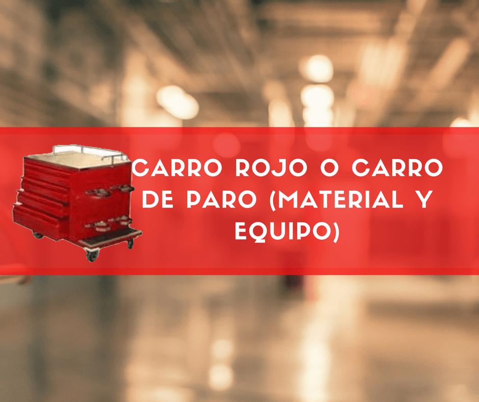 Carro rojo o carro de paro (material y equipo)