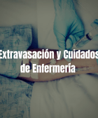 EXTRAVASACION Y CUIDADOS DE ENFERMERÍA