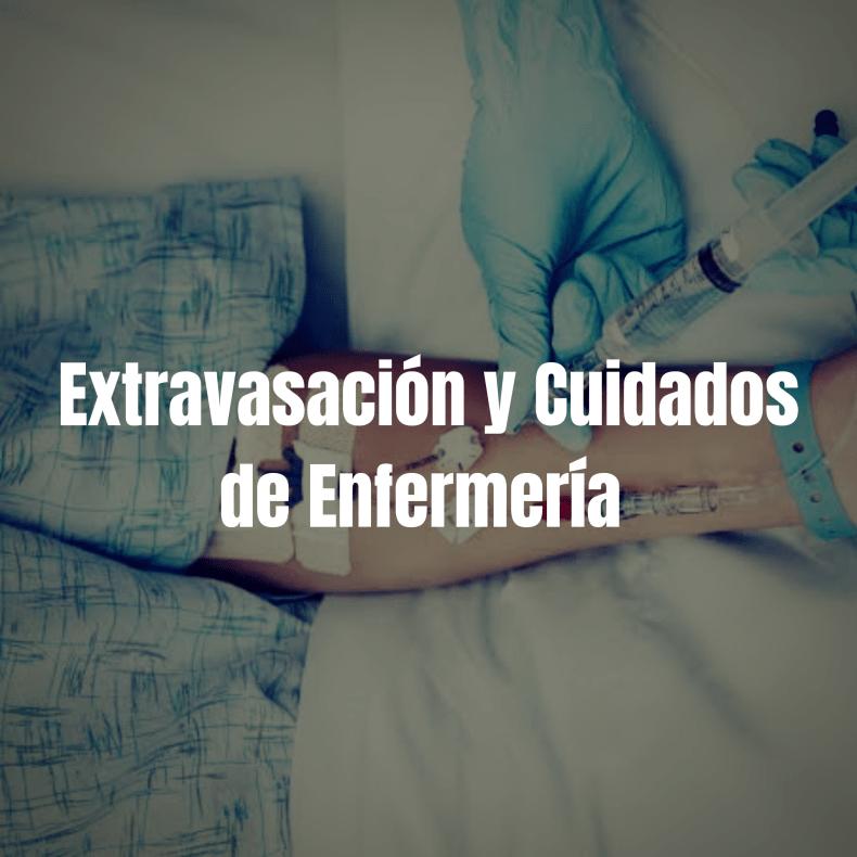Extravasación, Manejo y Cuidados de Enfermería