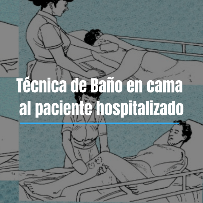 Baño en camaes la  limpieza general que se proporciona al paciente hospitalizado, cuando no puede o no le está permitido deambular para hacerlo por si mismo