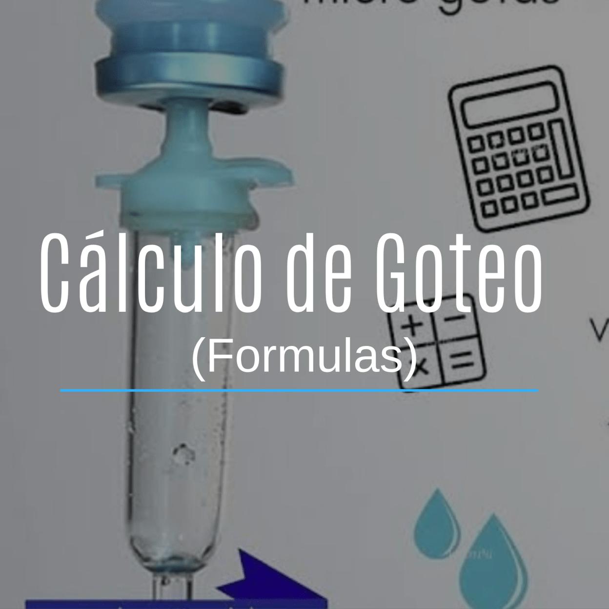Calculo de goteo  se refiere al calculo matemático para la correcta preparación , instalación, administración y control de las soluciones endovenosas