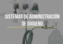 Sistemas de administración de oxigeno