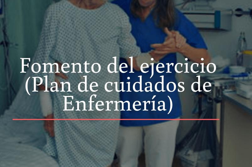 FOMENTO DEL EJERCICIO PLAN DE CUIDADOS DE ENFERMERIA