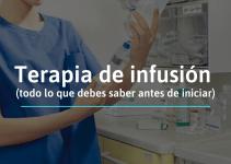 Terapia de infusión todo lo que debes de saber para iniciar
