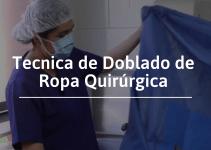 DOBLADO DE ROPA QUIRÚRGICA TÉCNICA