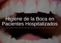 HIGIENE DE LA BOCA EN PACIENTES HOSPITALIZADOS.
