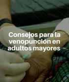Consejos para la venopunción en adultos mayores