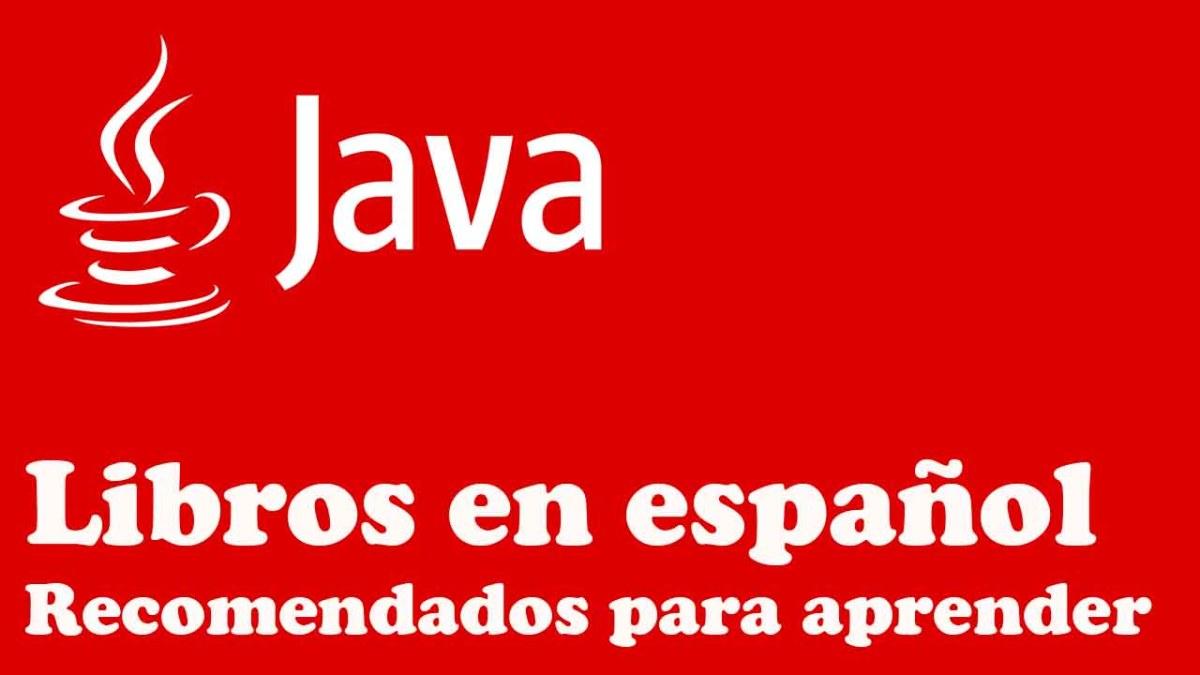LIBROS EN ESPAÑOL RECOMENDADOS PARA APRENDER A PROGRAMAR JAVA