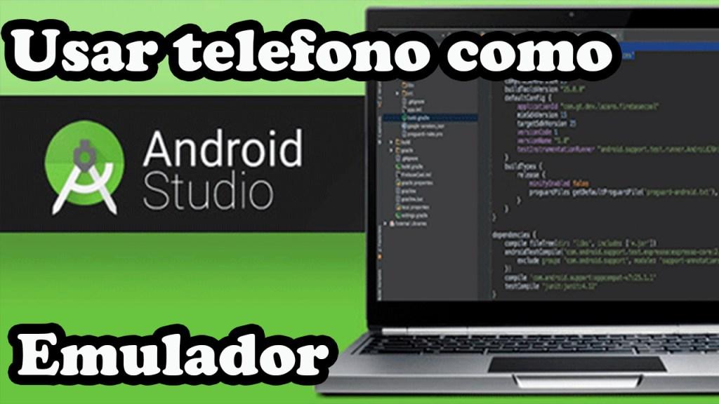 usar telefono android como emulador en android studio