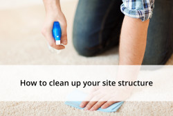 How to clean up your site structure