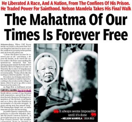 כותרת ראשית אופיינית בהודו ביום שלאחר מות מנדלה: ״המהטמה של זמננו חופשי לעולמים״. ההשוואה עם המהטמה היתה מכובדת, אבל לא מדויקת. לא מדויקת מאוד (גזיר מן העמוד הראשי של Times of India, שמונה בדצמבר 2013)