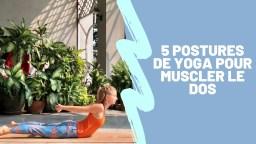 5-postures-de-yoga-pour-muscler-le-dos