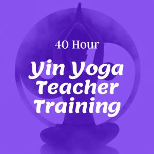 40 Hour Yin Yoga Teacher Training