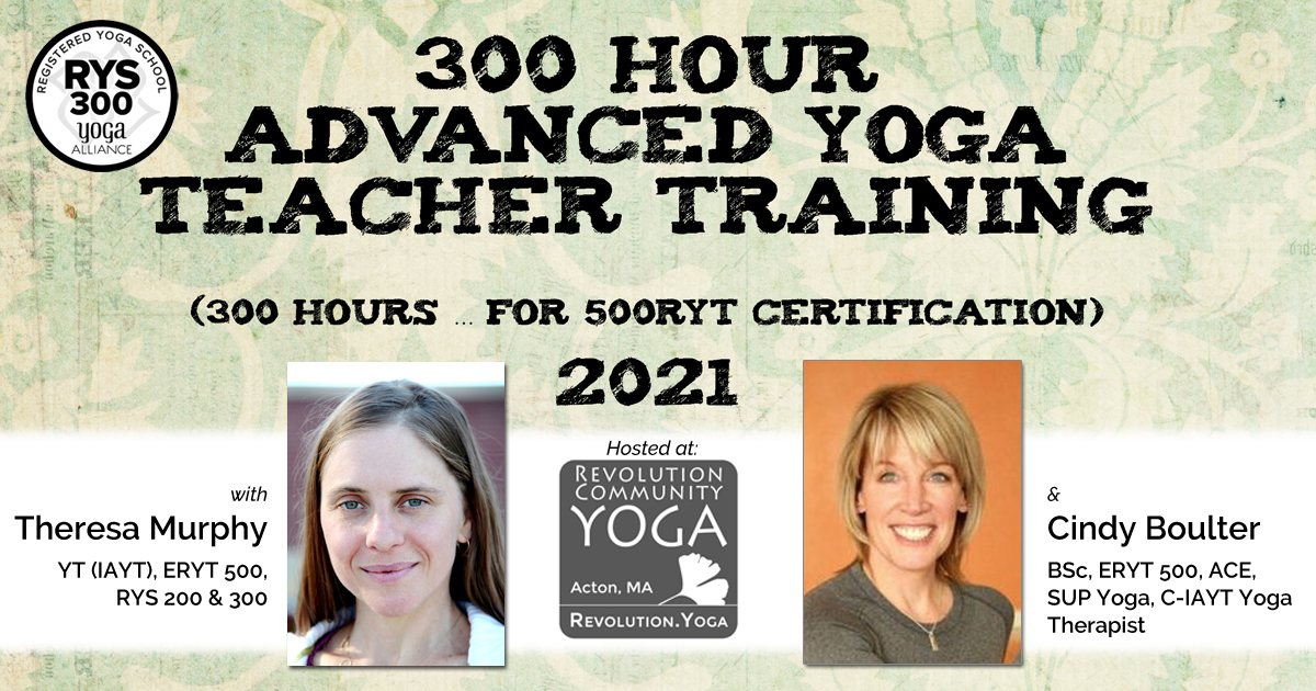 300 Hour Advanced Yoga Teacher Training Revolution Community Yoga Of Acton Ma In Studio Online