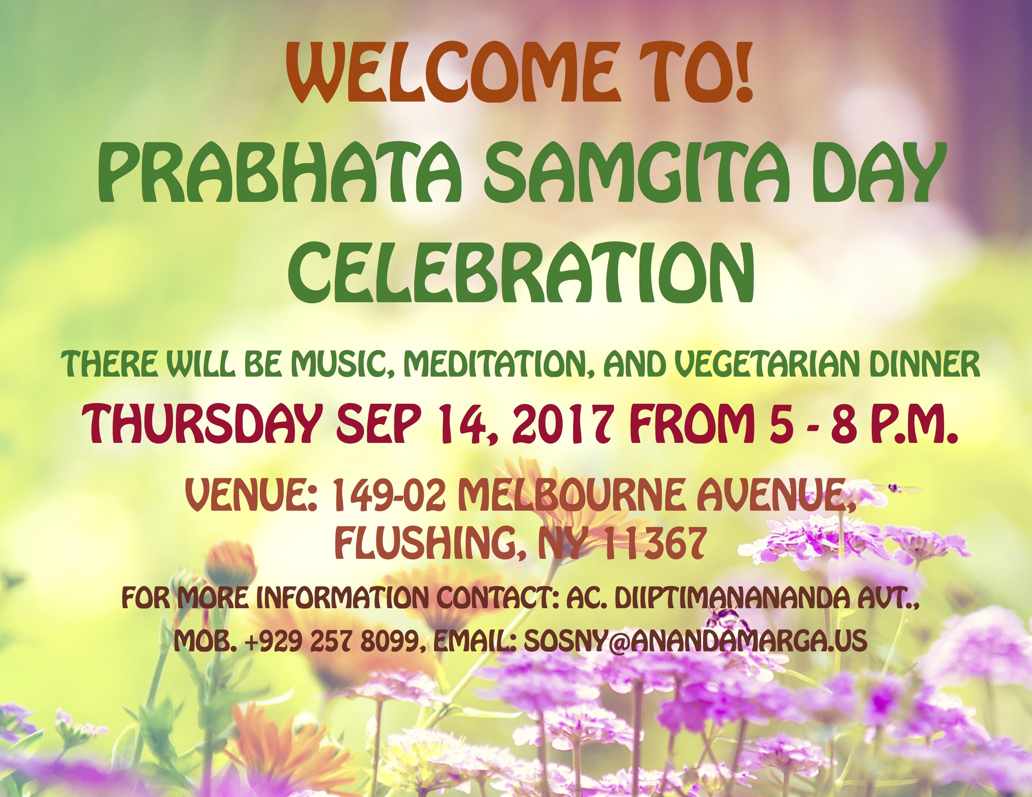 Thursday September 14, 2017 U2013 Prabhata Samgiita Day Celebration Welcome To  The Prabhata Samgiita Day Celebrations! Dear Brothers And Sisters ,  Namaskar!