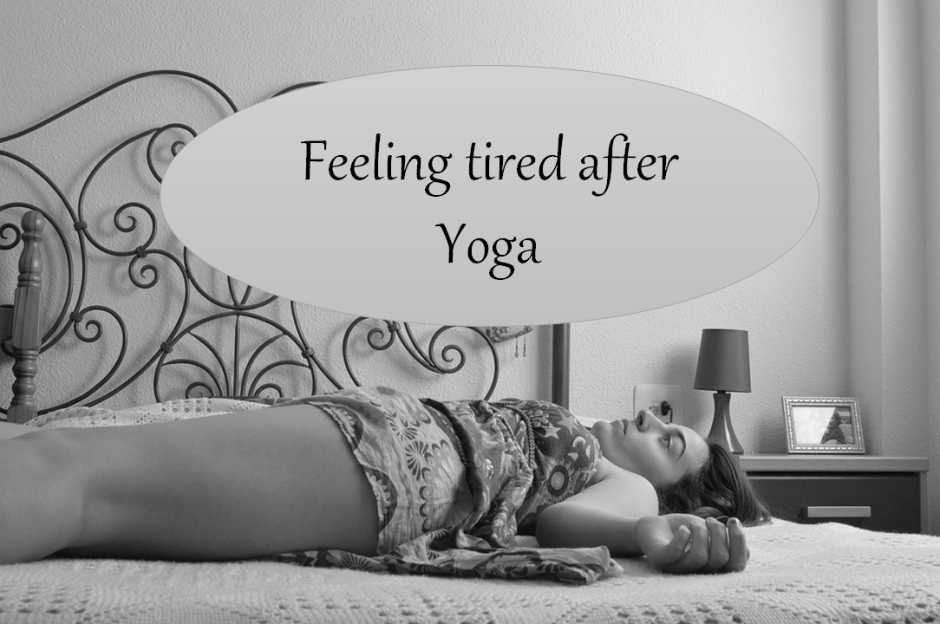 Feeling tired after yoga