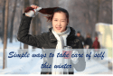 Simple ways to take care of self during winters