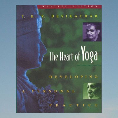Heart of yoga (the)- Developing A Personal Practice- T.K.V. Desh