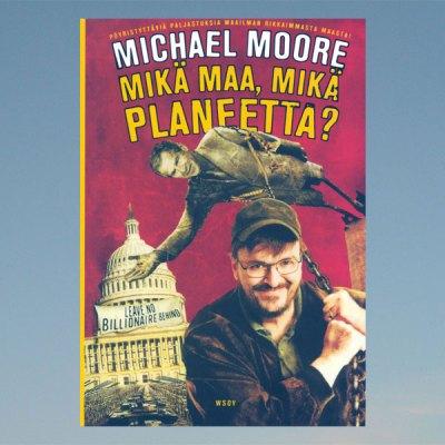 Mikä maa, mikä planeetta? – Michael Moore