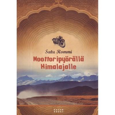Moottoripyörällä Himalajalle – Satu Rommi