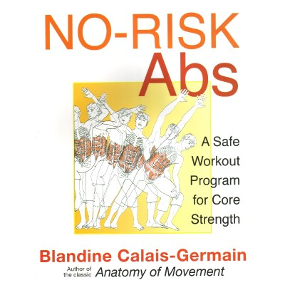 No-Risk Abs: A Safe Workout Program for Core Strength – Blandine Calais-Germain
