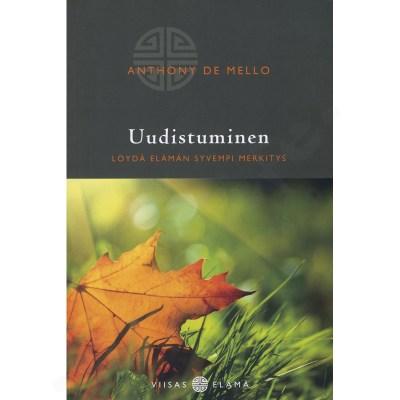 Uudistuminen – löydä elämän syvempi merkitys Anthony de Mello