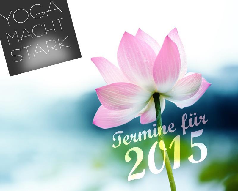 Yoga Termine und Workshops 2015