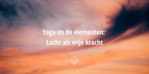 elementen yoga lucht als vrije kracht