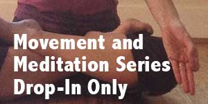 Movement and Meditation Series with Angelina - Register for all single days, drop-in only of the virtual course