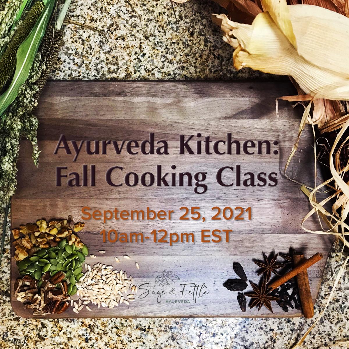 Fall Ayurveda Cooking Class September 15, 2021 with Angelina Fox, ERYT500, YACEP, Yoga Teacher and Ayurveda Health Counselor