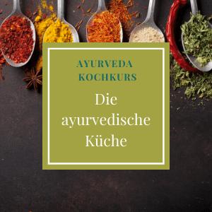 Ayurvedische Küche